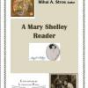 """A Mary Shelley Reader"", redactat de Mihai A. Stroe"