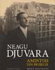 """Joia linguriţelor: """"Amintiri din pribegie"""" de Neagu Djuvara"""