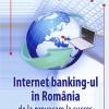 """""""Internet banking – în România, de la provocare la succes"""" de Mihai-Florin Talpoş"""