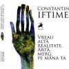 """""""Vreau altă realitate. Artă, merg pe mâna ta"""" de Constantin Iftime, lansat la Strada de C`Arte"""