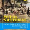 """""""Mitul naţional. Contribuţia artelor la definirea identităţii româneşti (1830 – 1930)"""" la MNAR"""