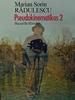 """""""Pseudokinematikos 2. Bucuriile filmului"""" de Marian Sorin Rădulescu"""