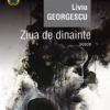 """Volumul """"Ziua de dinainte"""" de Liviu Georgescu, lansat la MNLR"""