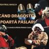 """Premiera spectacolului """"Când dragostea poartă pâslari"""", în regia lui Michele Modesto Casarin, la Teatrul Masca"""