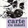 """""""Carte cu măşti"""" de Marian Dragomir"""