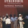 """""""Cartierul Tortilla"""" de John Steinbeck"""