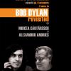 """""""Bob Dylan revisited"""", cu Mircea Cărtărescu şi Alexandru Andrieş"""