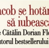 """""""Jacob se hotărăşte să iubească"""" de Cătălin Dorian Florescu"""
