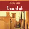 """Romanul """"Omar cel orb"""" de Daniela Zeca, lansat la BCU"""