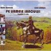 """""""Pe urmele Iancului"""" de Lazăr Morcan și Ioan Cărășel"""