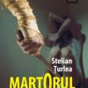 """""""Martorul"""" de Stelian Ţurlea"""