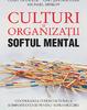 """""""Culturi şi organizaţii. Softul mental"""" de Geert Hofstede, Gert Jan Hofstede şi Michael Minkov"""