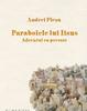 """""""Parabolele lui Iisus. Adevărul ca poveste"""" de Andrei Pleşu"""
