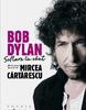 """""""Suflare în vânt. 100 de poeme traduse de Mircea Cărtărescu"""" de Bob Dylan"""