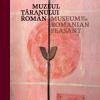 """""""Muzeul Ţăranului Român. Ghidul expoziţiei permanente"""", coord. Mihai Gheorghiu și Maria Mateoniu"""