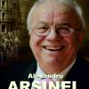 """Alexandru Arşinel lansează volumul autobiografic """"Alexandru Arşinel, de la Dolhasca pe… Calea Victoriei"""""""