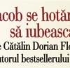 """Turneu literar în România: """"Jacob se hotărăşte să iubească"""" de Cătălin Dorian Florescu"""