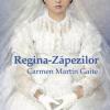 """""""Regina-Zăpezilor"""" de Carmen Martín Gaite"""