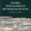"""""""Istoria jurnalismului din România în date"""", coordonator Marian Petcu"""