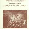 """""""Însemnări zilnice. Conferinţe. Jurnale de călătorie"""" de Francisc I. Rainer"""