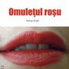 """""""Omuleţul roşu"""" de Doina Ruşti"""