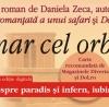 """Omar cel orb"" de Daniela Zeca, la Sibiu"