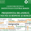 """""""Președinția irlandeză a Uniunii Europene și România"""", dezbătută la ICR Bucureşti"""