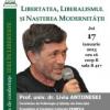 """""""Libertatea, liberalismul şi naşterea modernităţii"""", dezbătute de Liviu Antonesei"""