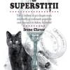 """""""Cartea cărţilor de superstiţii"""" de Irene Claver"""