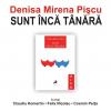 """""""Sunt încă tânără"""" de Denisa Mirena Pişcu"""