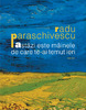 """""""Astăzi este mâinele de care te-ai temut ieri"""" de Radu Paraschivescu"""