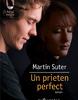 """Un prieten perfect"" de Martin Suter"