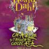 """""""Charlie şi fabrica de ciocolată"""" de Roald Dahl"""