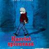 """""""Harriet spionează"""" de Louise Fitzhugh"""