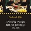 """""""Povestea poveştii în filmul românesc (1912-2012)"""" de Marilena Ilieşiu"""