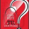 """""""Cine ești tu, doctore?"""", lansat la Biblioteca Națională a României"""