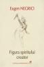 """""""Figura spiritului creator"""" de Eugen Negrici, lansat la Craiova"""