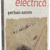 """Păpădia electrică"" de Şerban Axinte"