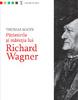 """""""Pătimirile şi măreţia lui Richard Wagner"""" de Thomas Mann"""