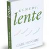 """Remedii lente"" de Carl Honoré"