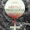 """""""Hârtiile Masculului"""" de Silviu Gherman"""