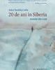 """""""20 de ani în Siberia. Amintiri din viaţă"""" de Aniţa Nandriş-Cudla"""