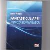 """""""Fantasticul apei în proza românească"""" de Laura Filipaş"""