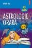 """""""Astrologie orară"""" de Mihaela Dicu"""
