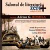 """Salonul de Literatură """"Zero +"""", ediţia a XXIII-a"""