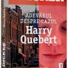 """""""Adevărul despre cazul Harry Quebert""""de Joël Dicker"""