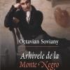 """""""Arhivele de la Monte Negro"""" de Octavian Soviany, la Braşov"""
