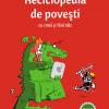"""""""Reciclopedia de poveşti cu rimă şi fără tâlc"""" de Florin Bican"""