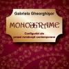 """""""Monograme. Configurări ale prozei româneşti contemporane"""" de Gabriela Gheorghişor"""
