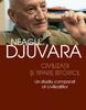 """""""Civilizaţii şi tipare istorice. Un studiu comparat al civilizaţiilor"""" de Neagu Djuvara"""